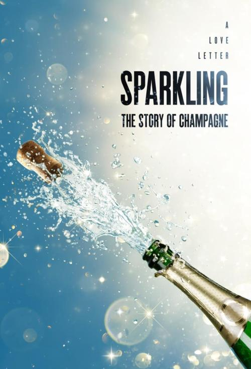 Sparkling: The Story Of Champagne Movie Poster